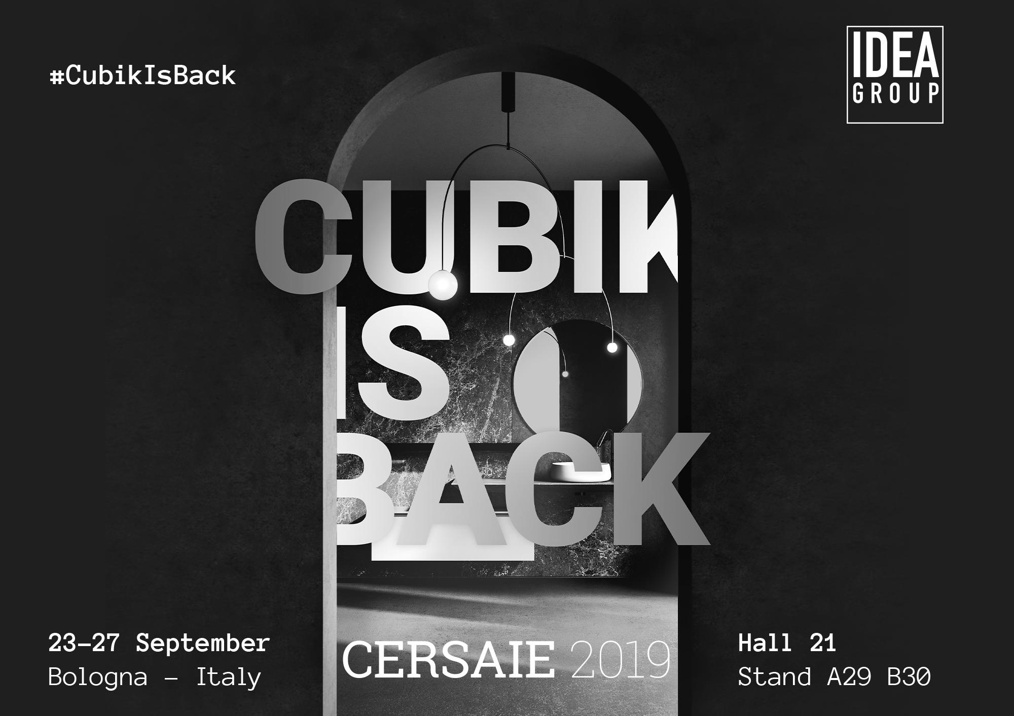 Ideagroup at Cersaie 2019: #CubikIsBack